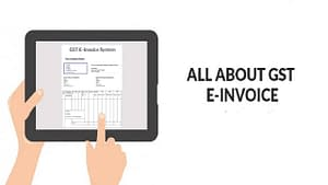 What is GST e-invoicing & Why is it revolutionary?