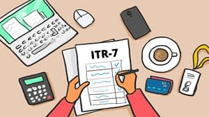 A Complete guide ITR 7
